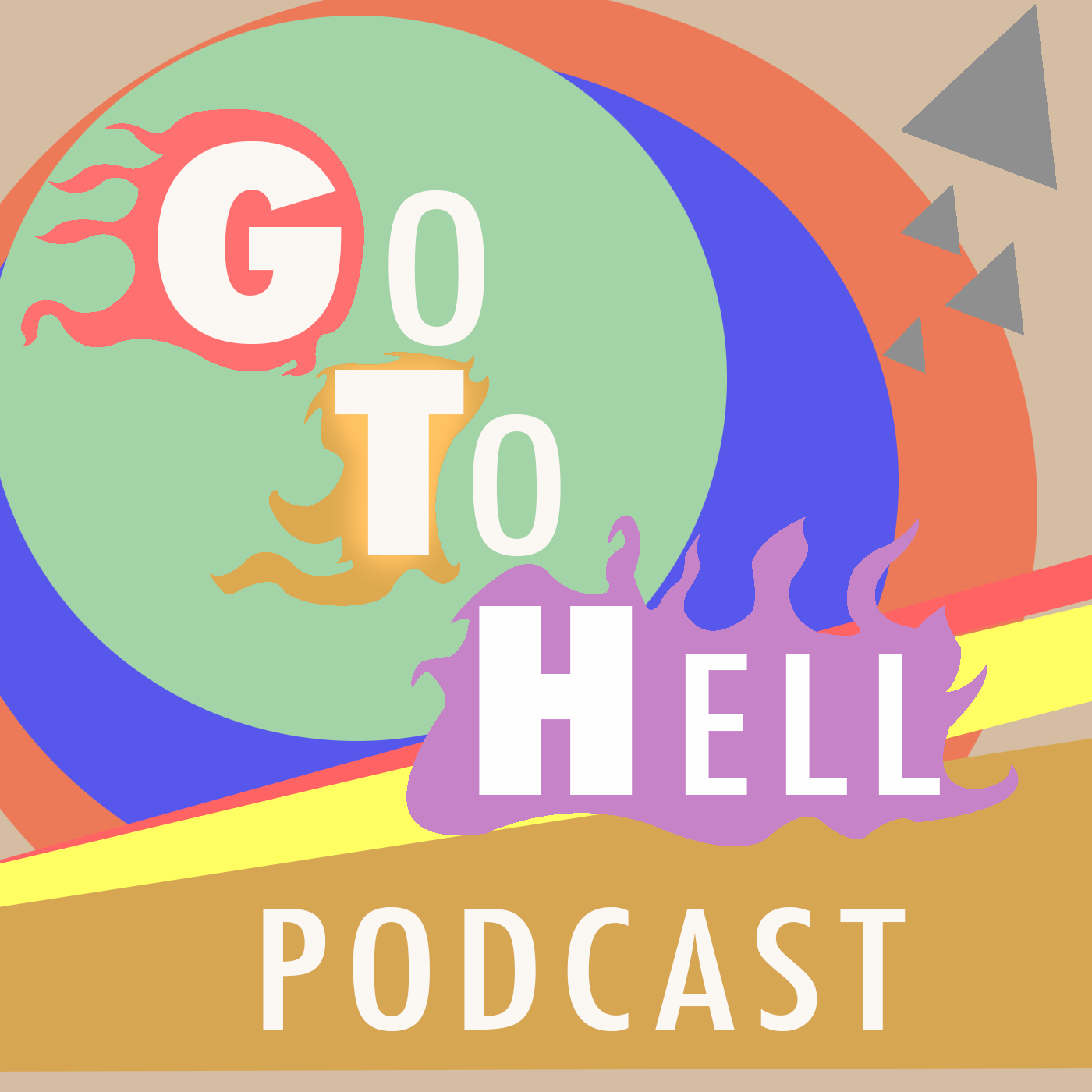 GTH: Go To Hell Podcast